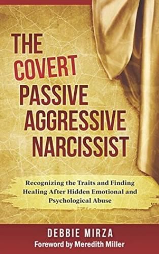 The Covert Passive Agressive Narcissist