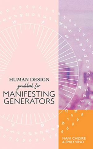 Human Design Guidebook for Manifesting Generators