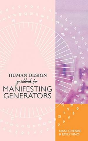 Human Design Guidebook for Manifesting Generators