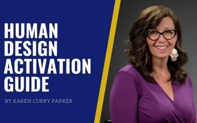 Human Design Activation Guide By Karen Curry Parker