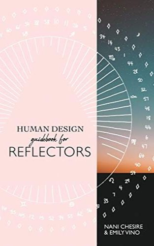Human Design Guidebook for Reflectors (Human Design Illustrated Guidebook 5)