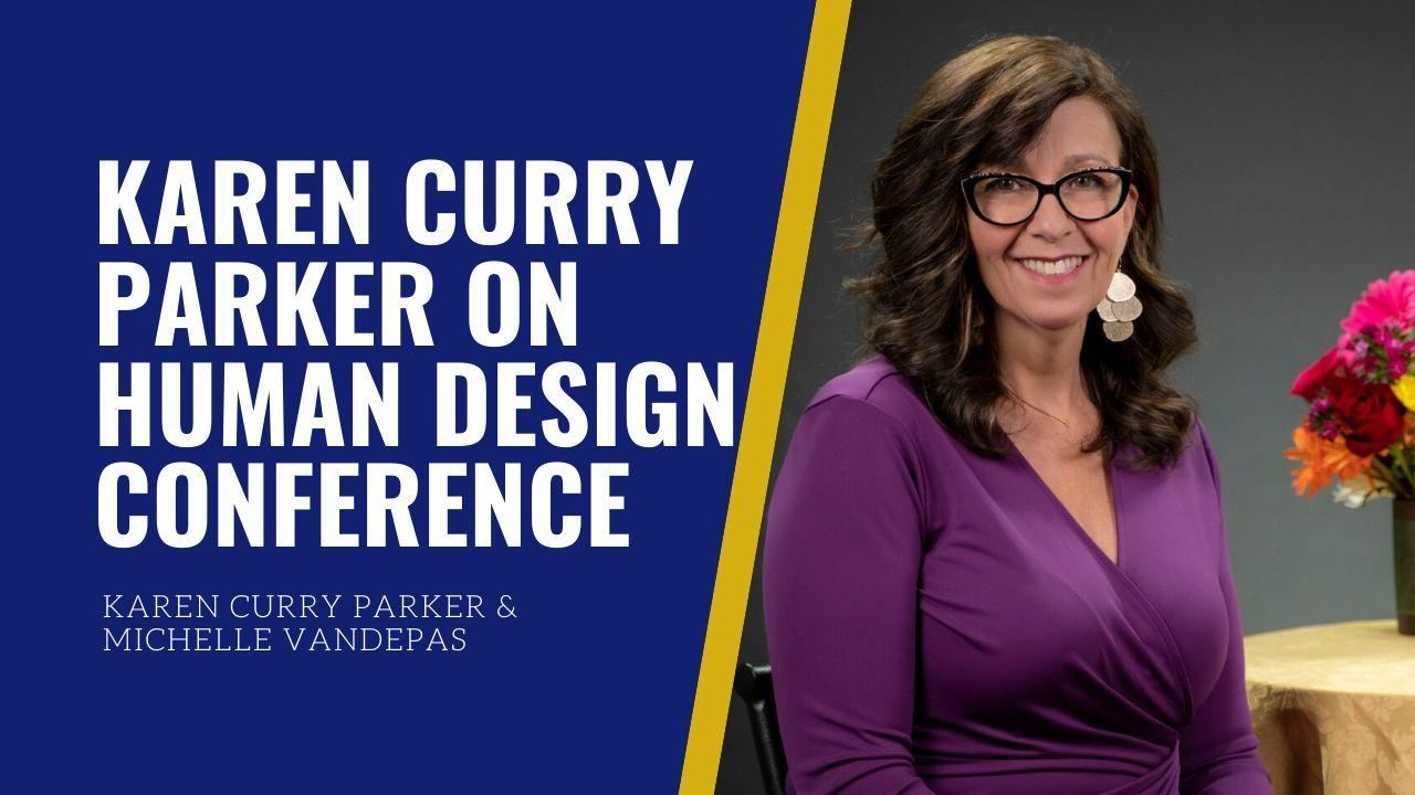 Karen Curry Parker on the International HUman Design Conference