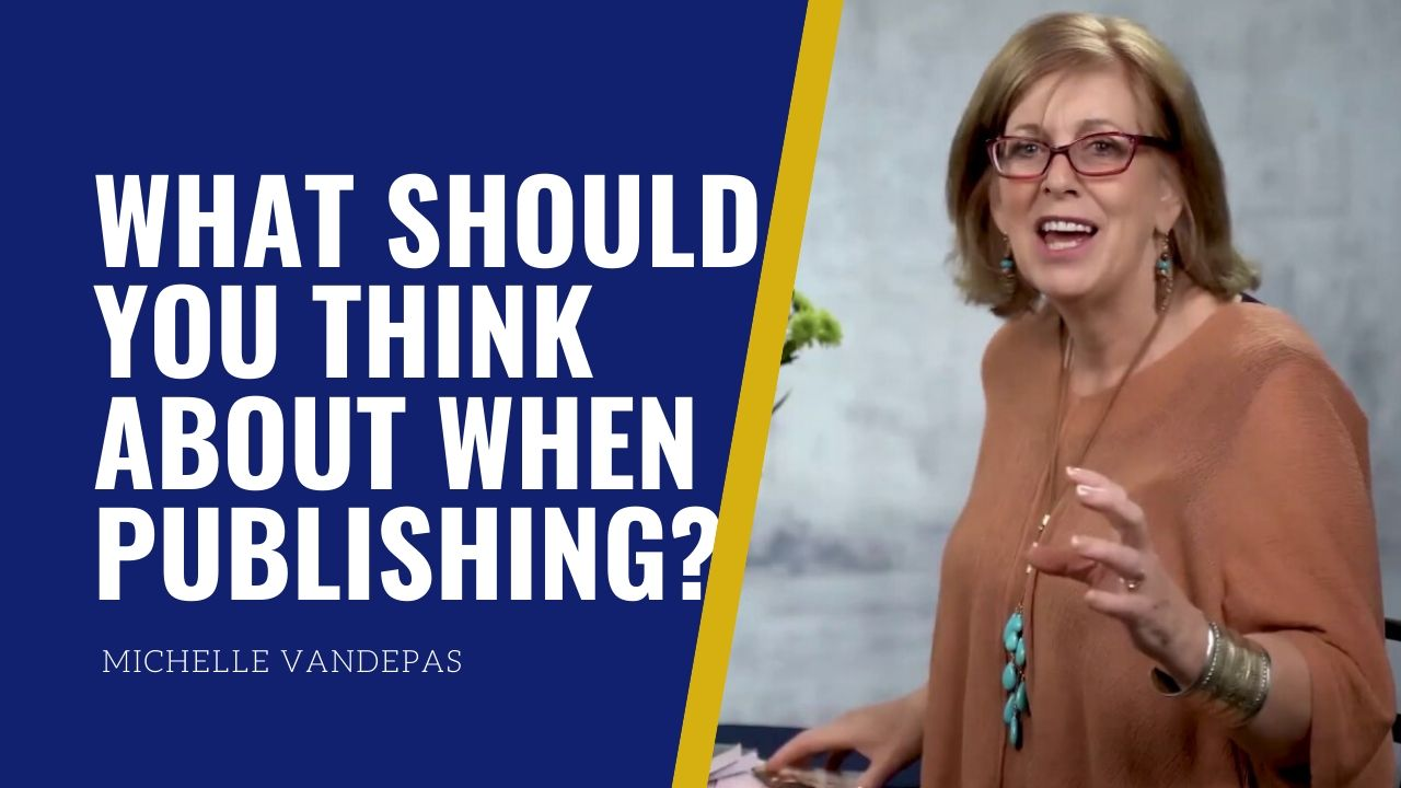 What should you think about when publishing?