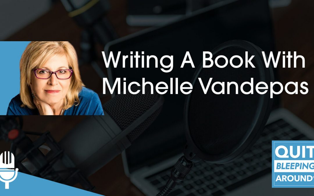 Writing A Book With Michelle Vandepas