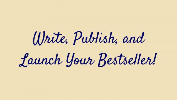 Write, Publish, Launch your bestseller