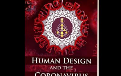 Human Design and the Corona Virus Part 2