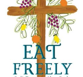 Eat Freely: God's Perspective About Food by Karen Brooks